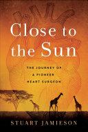 Close to the Sun Book