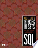 Joe Celko S Thinking In Sets Auxiliary Temporal And Virtual Tables In Sql