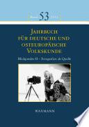Jahrbuch für deutsche und osteuropäische Volkskunde. Blickpunkte II – Fotografien als Quelle zur Erforschung der Kultur der Deutschen im und aus dem östlichen Europa