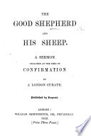 The Good Shepherd And His Sheep A Sermon On John X 4 Preached At The Time Of Confirmation By A London Curate W D M I E W D Maclagan