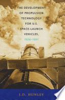The Development of Propulsion Technology for U S  Space Launch Vehicles  1926 1991