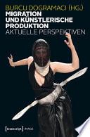 Migration und künstlerische Produktion