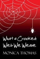 What a Crooked Web We Weave