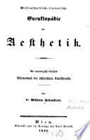 Wissenschaftlich-literarische encyklopädie der aesthetik