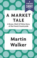 A Market Tale Featuring Chief Of Police Bruno Between The