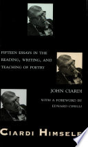 Ciardi Himself: Fifteen Essays on Reading, Writing, and Teaching Poetry (c)