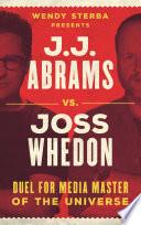 J J  Abrams vs  Joss Whedon