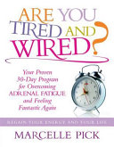 Are You Tired and Wired