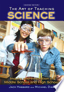 The Art Of Teaching Science : constructivist approach to teaching and...