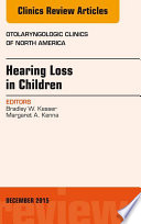 Hearing Loss In Children An Issue Of Otolaryngologic Clinics Of North America