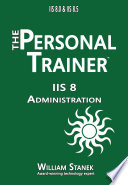 IIS 8 Administration  The Personal Trainer for IIS 8 0 and IIS 8 5