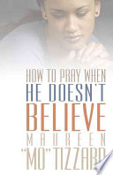 How to Pray When He Doesn t Believe