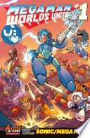 Mega Man: Worlds Unite Battles #1 : crossover event that the biggest brawls...