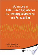 Advances in Data based Approaches for Hydrologic Modeling and Forecasting