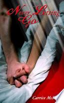 Never Letting Go: Erotic Romance