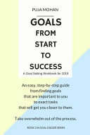 Goals From Start To Success A Goal Setting Workbook For 2019