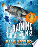 It s Raining Fish and Spiders