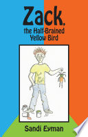 Zack  the Half Brained Yellow Bird Book PDF