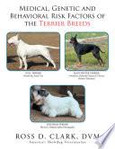 Medical Genetic And Behavioral Risk Factors Of The Terrier Breeds