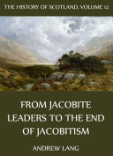 Book The History Of Scotland - Volume 12: From Jacobite Leaders To The End Of Jacobitism