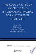 The Role of Labour Mobility and Informal Networks for Knowledge Transfer Microfoundations Of Knowledge Spillovers The Microeconomic Analysis