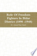 Role Of Freedom Fighters In Bidar District (1890 -1948)