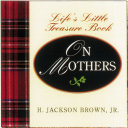 Life's Little Instruction Book From Mothers To Daughters : girl to set her course in life,...