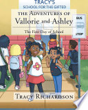 The Adventures of Vallorie and Ashley  The First Day of School