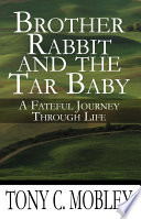 Brother Rabbit and the Tar Baby A Fateful Journey Through Life
