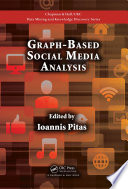 Graph Based Social Media Analysis