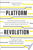 Platform Revolution  How Networked Markets Are Transforming the Economy  and How to Make Them Work for You