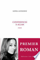 Confidences à Allah by Saphia Azzeddine