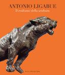 Antonio Ligabue  Il realismo della scultura