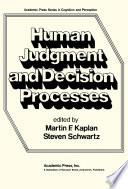 Human Judgement And Decision Processes