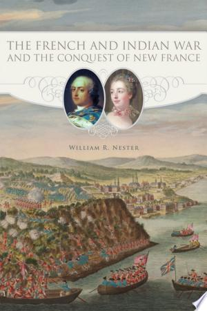 The French and Indian War and the Conquest of New France - ISBN:9780806145723
