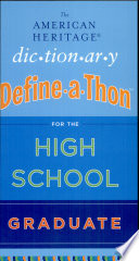 The American Heritage Dictionary Define-a-Thon for the High SchoolGraduate