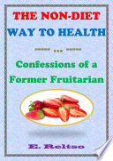 The Non Diet Way To Health Confessions Of A Former Fruitarian