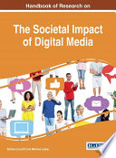 Handbook of Research on the Societal Impact of Digital Media