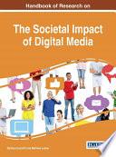 Handbook of Research on the Societal Impact of Digital Media