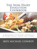 The Non Dairy Evolution Cookbook