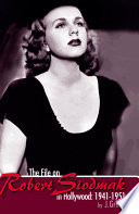 The File on Robert Siodmak in Hollywood  1941 1951