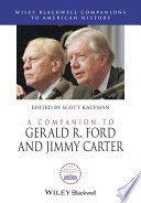A Companion to Gerald R  Ford and Jimmy Carter