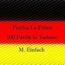 Pratica Le Prime 100 Parole in Tedesco