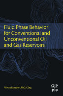 Fluid Phase Behavior For Conventional And Unconventional Oil And Gas Reservoirs book