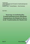 Steuerung von institutionellen Transformationsprozessen öffentlicher Organisationen am Beispiel des Heeres in der Transformation der Bundeswehr