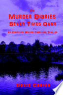 The Murder Diaries   Seven Times Over Book PDF
