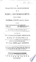 a practical discourse of god s sovereignty with other material points derived thence with a recommendatory preface by the rev w romaine also by dr owen signed john owen s annesley and t goodwin