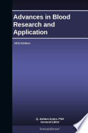 Advances In Blood Research And Application 2013 Edition