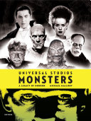 Universal Studios Monsters : characters, behind-the-scenes photographs, and coverage of the sequels...