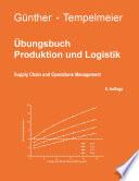 Übungsbuch Produktion und Logistik